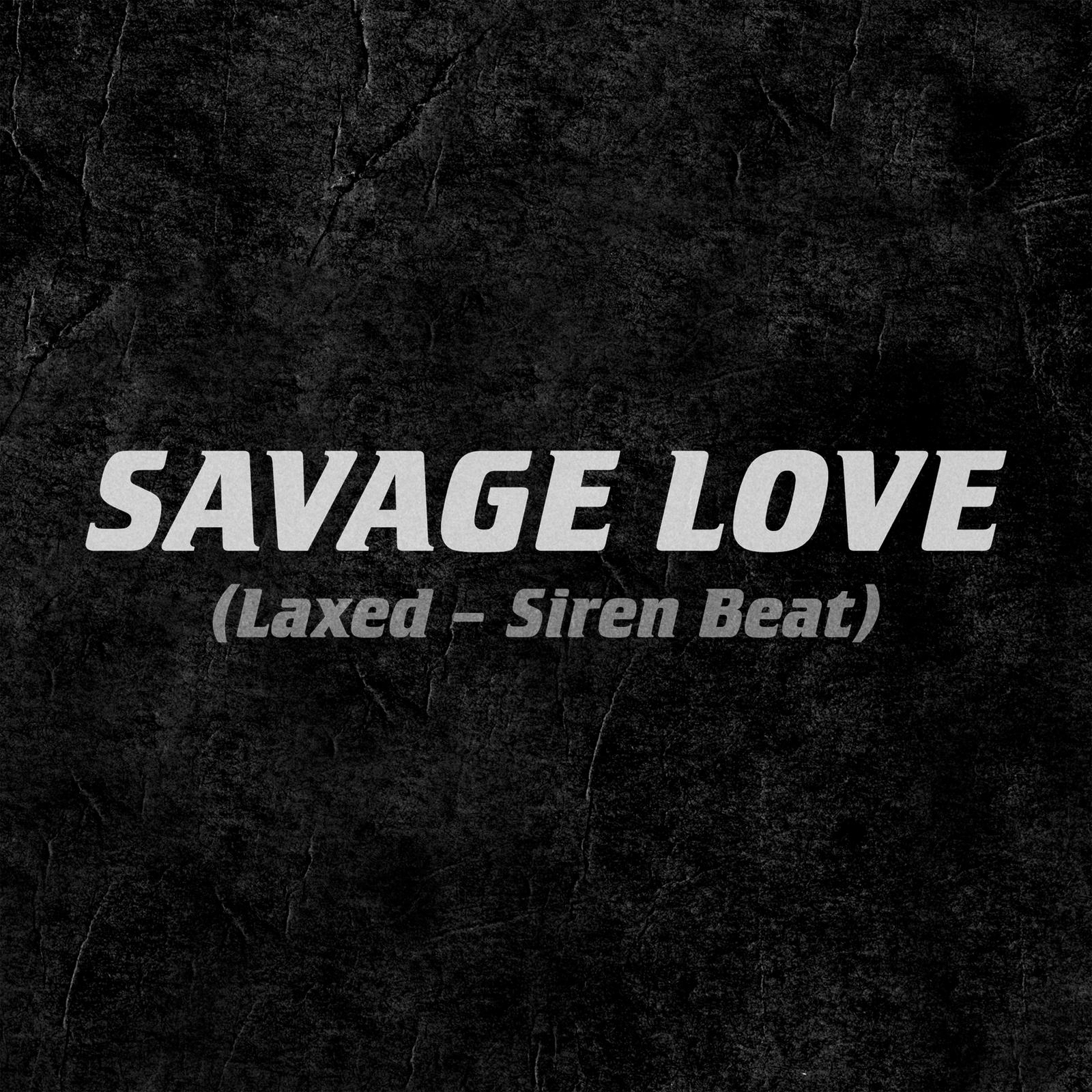 Jawsh 685 & Jason Derulo - Savage Love