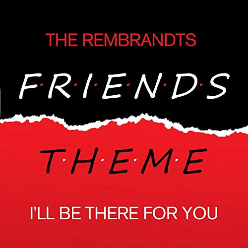 The Rembrandts - I´ ll be there for you