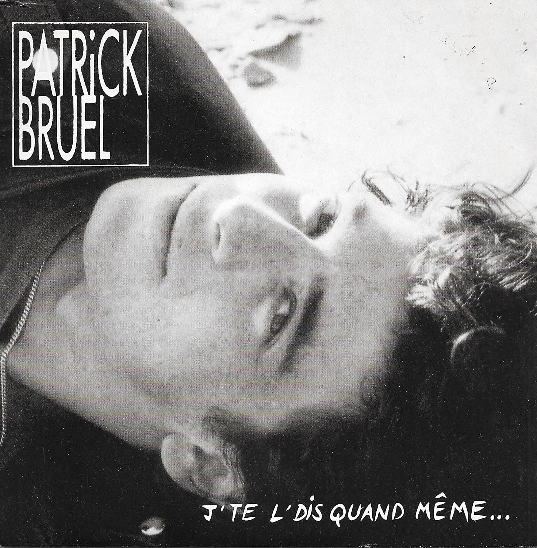 Patrick Bruel - J´ te l´ dis quand même