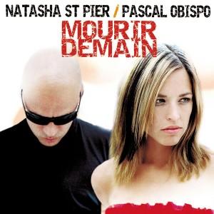 Natasha St Pier & Obispo - Mourir demain ..