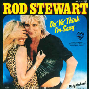 Rod Stewart - Da ya think I´m sexy