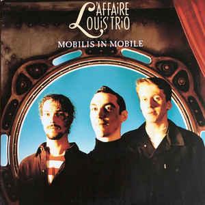 L´Affaire Louis Trio - Mobilis in mobile