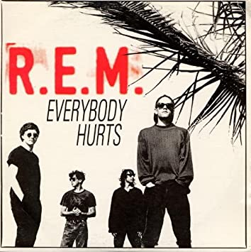 R.E.M - Everybody  hurts