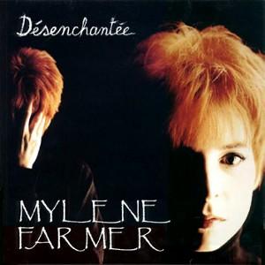 Mylene Farmer - Désenchantée