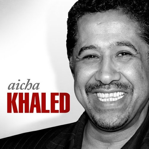 Khaled - Aïcha