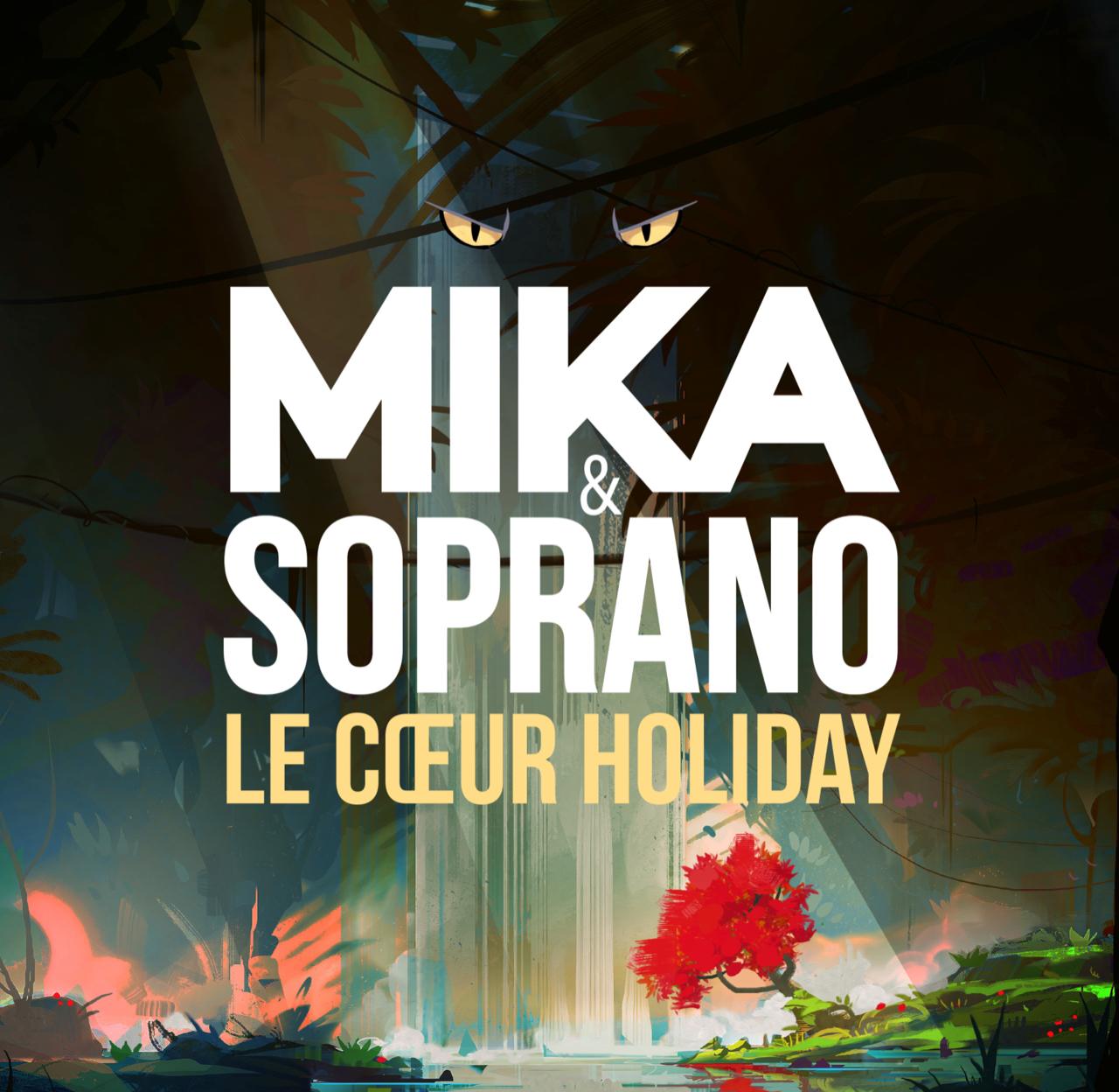 Mika & Soprano - Le Coeur Holiday