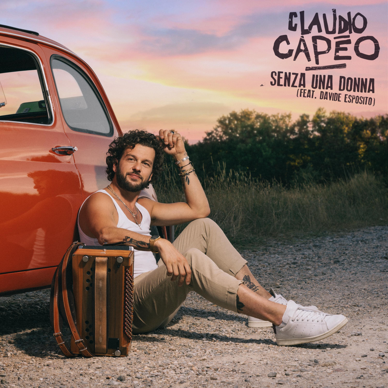 Claudio Capeo - Senza una donna (feat Davide Esposito)
