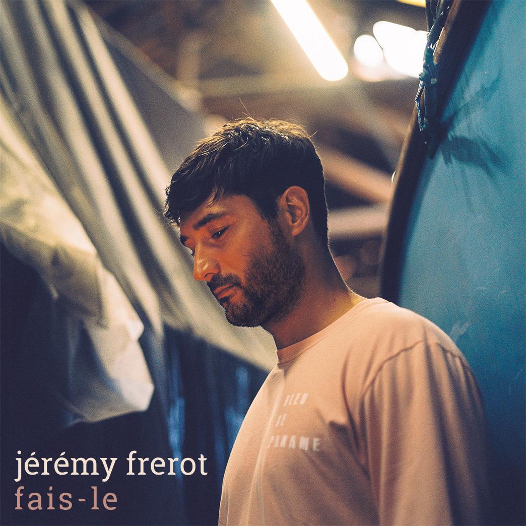 Jérémy Frérot - Fais le