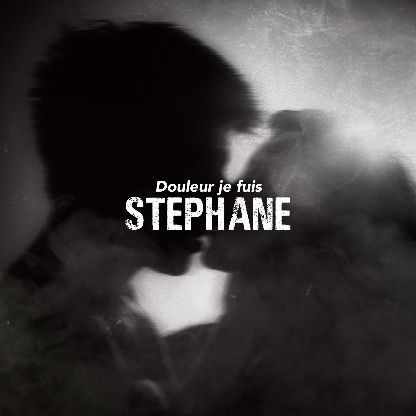Stephane - Douleur je fuis