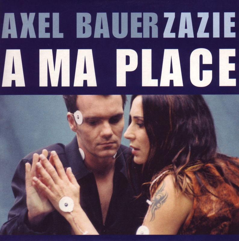 Axel Bauer & Zazie - A ma place