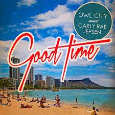 Owl City - Good Time (feat Carly Rae Jespen)